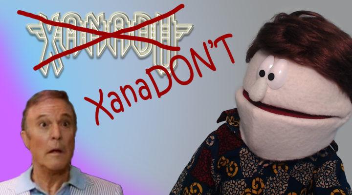 Puppet Rants – Xanadu (or XanaDON'T)